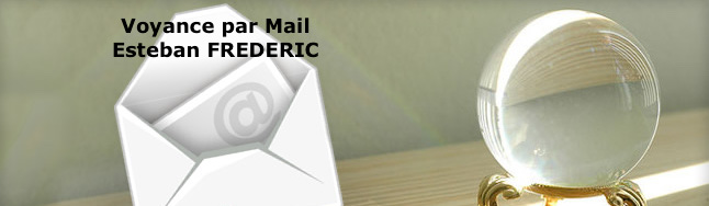 voyance par mail avec esteban frederic