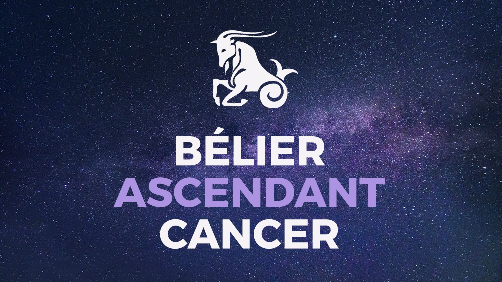 belier ascendant cancer