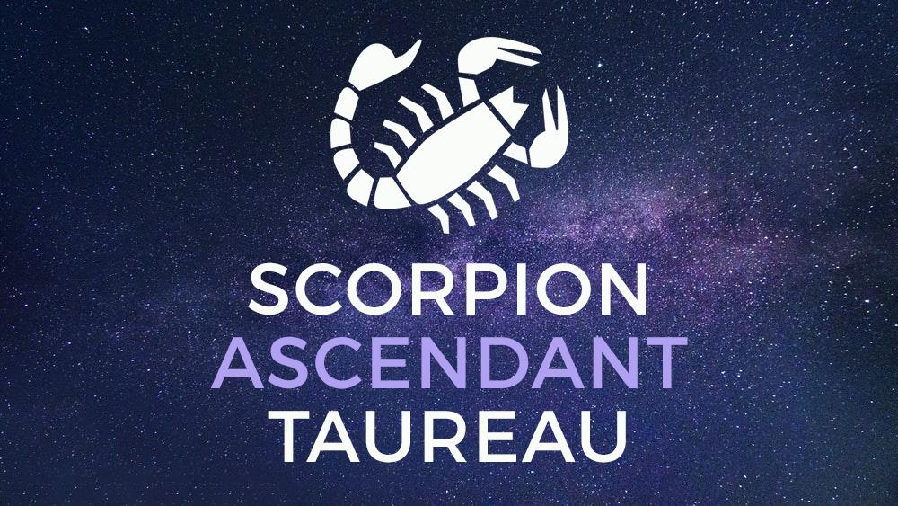 scorpion ascendant taureau