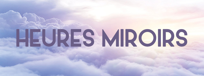 heures miroirs nuages